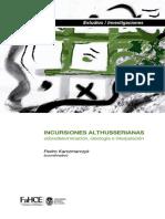 Pedro Karczmarczyk (ed.) - Incursiones althusserianas_ Sobredeterminación, ideología e interpelación.pdf