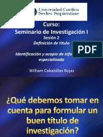 Sesion 2 Seminario Definicion de Titulo y Busqueda Sistematica de Informacion