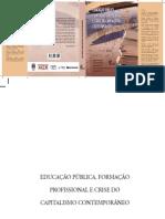 Educação Pública, Formação  Profissional e Crise do  Capitalismo Contemporâneo livro.pdf