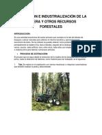 Extraccion e Industrializacion de La Madera y Otros Recursos Forestales