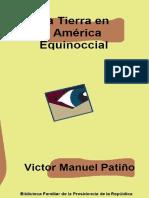 Victor Manuel Patiño - La tierra en la América equinoccial