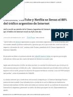 Facebook, YouTube y Netflix Se Llevan El 80% Del Tráfico Argentino de Internet - 28.09