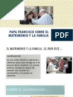 Papa Francisco Sobre El Matrimonio y La Familia