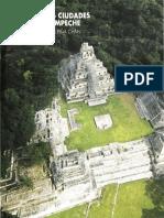 Las Grandes Cuidades Mayas de Campeche