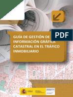 GUÍA DE GESTIÓN DE LA INFORMACIÓN GRÁFICA CATASTRAL EN EL TRÁFICO INMOBILIARIO