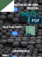 CARACTERISTICAS DE LOS SERES CREATIVOS.pptx