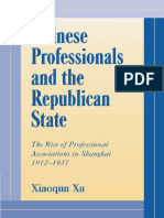 Xiaoqun Xu Chinese Professionals and the Republican State the Rise of Professional Associations in Shanghai, 1912-1937 Cambridge Modern China Series