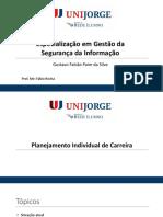 Plano Individual de Carreira - Gustavo Falcao - Especializacao em Gestao da Seguranca da Informacao UNIJORGE.pptx