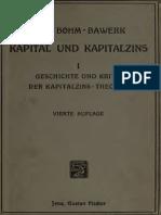 Kapital Und Kapitalzins. 1. Abt. Geschichte Und Kritik Der Kapitalzins-Theorien