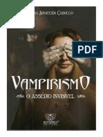 Vampirismo - O Assédio Invisível - Mª Aparecida Caboclo.pdf
