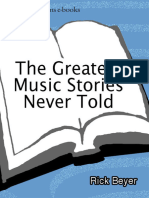 (the Greatest Stories Never Told) Rick Beyer-The Greatest Music Stories Never Told_ 100 Tales From Music History to Astonish, Bewilder, And Stupefy-Harper (2011)