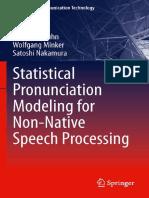 Rainer E. Gruhn, Wolfgang Minker, Satoshi Nakamura - Statistical Pronunciation Modeling for Non-Native Speech Processing