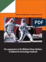 Fire Suppression in the Wildland Urban Interface, A Wildland Fire Technology Handbook
