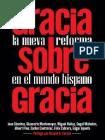 Gracia Sobre Gracia. La Nueva Reforma en El Mundo Hispano