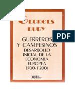 Duby Georges - Guerreros Y Campesinos - Desarrollo Inicial de La Economia Europea 500 1200
