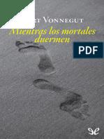 Vonnegut, Kurt - Mientras Los Mortales Duermen [13204] (r1.0)