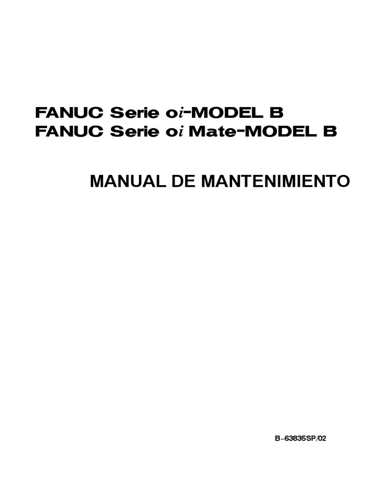 Manual De Mantenimiento: FANUC Serie o −Model B FANUC