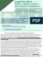 Tecnologie energetiche meno conosciute, pulite, a basso costo e abbondanti che possono cambiare il mondo / Less known, Clean, Low cost, Abundant Energy Technologies & Related Game Changing Applications