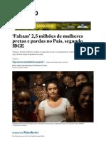 'Faltam' 2,5 Milhões de Mulheres Pretas... País, Segundo IBGE - Brasil - Estadão