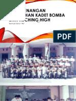 Slide Kenangan Penubuhan Kadet Bomba SMK Kuching High