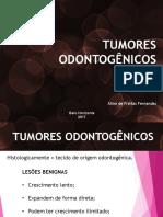 TUMORES ODONTOGÊNICOS