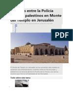 Choques Entre La Policía Israelí y Palestinos en Monte Del Templo en Jerusalén