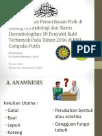 Anamnesis, Pemfis dan Status Dermatologikus 10 Penyakit Terbanyak di RSIJ Cemput (dr Fisalma).pptx