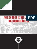 Agressões e Violações Na Cracolândia