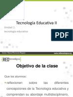 Unidad I - Tecnol Educ II - 1.3. Tecnologia Educativa -V1.0