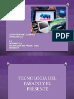 Tecnología Del Pasado y El presente