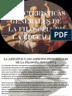 Caracteristicas Generales de La Filosofia de La Educacion