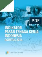Indikator Pasar Tenaga Kerja Indonesia Agustus 2016