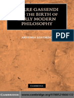 Antonia LoLordo Pierre Gassendi and the Birth of Early Modern Philosophy
