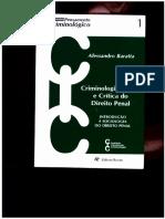 BARATTA, Alessandro. Criminologia Crítica e Crítica Do Direito Penal. Revan, 6 Ed, 2011
