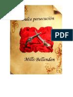 Bellenden Mills - Dulce Persecucion