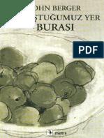 Bulustugumuz Yer Burasi - John Berger.pdf
