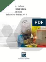Cálculo de Los Índices de Productividad Laboral y Del Costo Unitario de La Mano de Obra 2015. Metodología