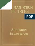 The Man Whom the Trees Loved - Algernon Blackwood.epub