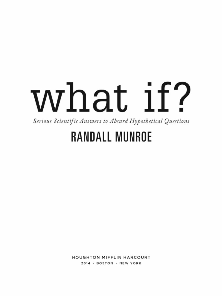 Randall Munroe-What If__ Serious Scientific Answers to