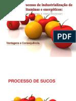 Processo de Industrialização de Sucos e Vitaminas