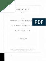 HISTORIA DE LA COMPAÑÍA DE JESÚS EN LA PROVINCIA DEL PARAGUAY  POR EL R.P. PABLO PASTELLS, S.J.  Continuación por F. MATEOS, S.J.