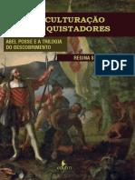 A Transculturação Dos Conquistadores - Abel Posse e a Trilogia Do Descobrimento