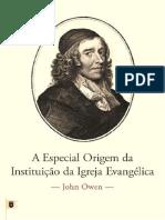 A Especial Origem Da Instituição Da Igreja Evangelica - John Owen