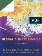 Orrin H. Pilkey & Keith C. Pilkey - Global Climate Change, A Primer 2011 ISBN 0822350955