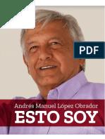 Esto Soy - Andres Manuel Lopez Obrador