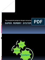 Super Memory System