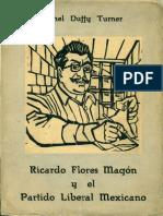 Turner, Ethel Duffy - Ricardo Flores Magón y El Partido Liberal Mexicano [Editorial 'Erandi', 1960]
