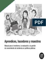 Aprendices Hacedores y Maestros. Manual Para El Monitoreo La Evaluación y La Gestión de Conocimiento de Incidencia en Políticas Públicas.