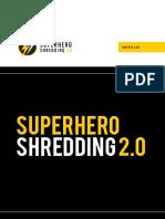Superhero Shredding 2.0 Main Guide