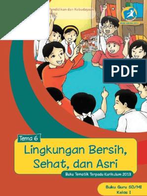 Buku Guru Kelas 01 Sd Tematik 6 Lingkungan Bersih Sehat Dan Asri Backup Data Www Dadangjsn Blogspot Com Pdf